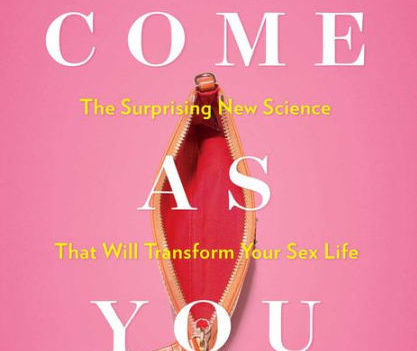 Come As You Are, Emily Nagoski, PhD
